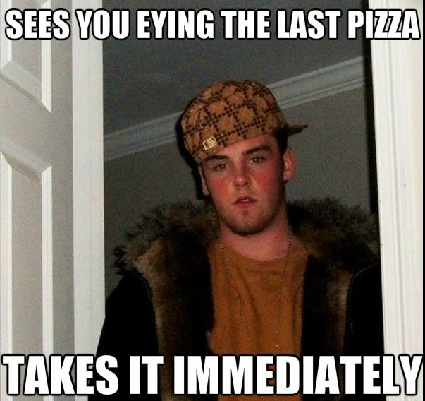 Scumbag Steve Pizza meme