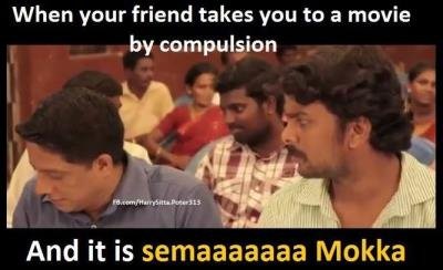 When your friend takes you to a movie...