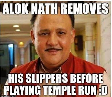 When Alok Nath removes his slippers