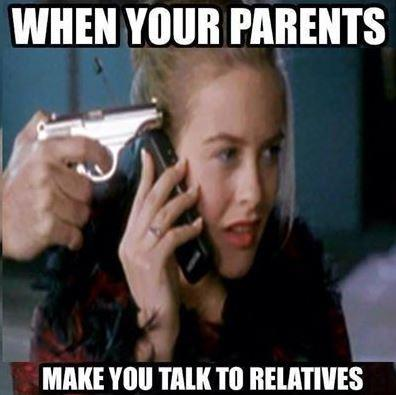 When parents ask you to talk to relatives